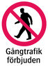 1201 Gngtrafik frbjuden